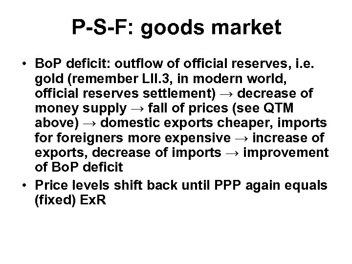 P-S-F: goods market • Bo. P deficit: outflow of official reserves, i. e. gold