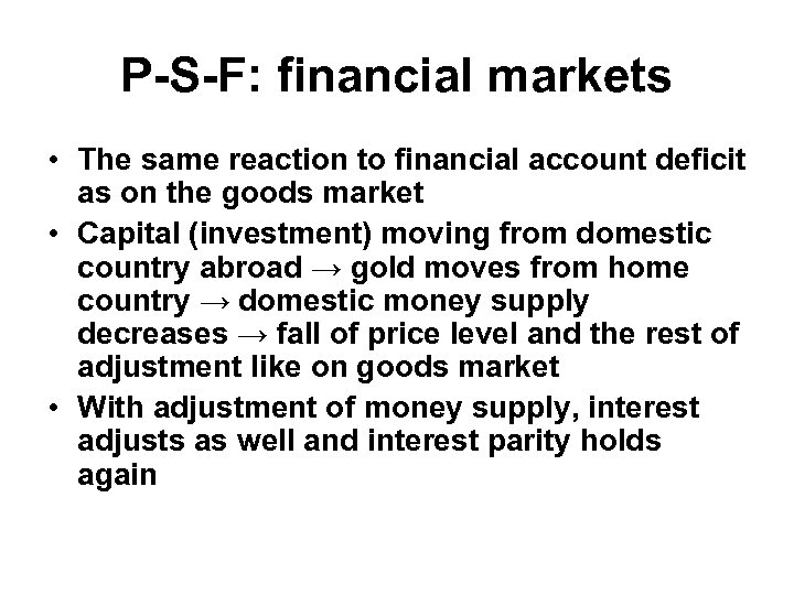 P-S-F: financial markets • The same reaction to financial account deficit as on the