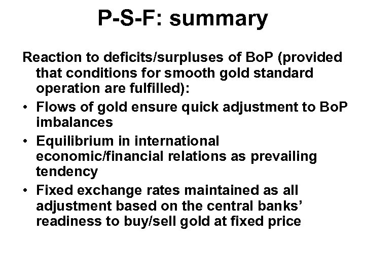 P-S-F: summary Reaction to deficits/surpluses of Bo. P (provided that conditions for smooth gold