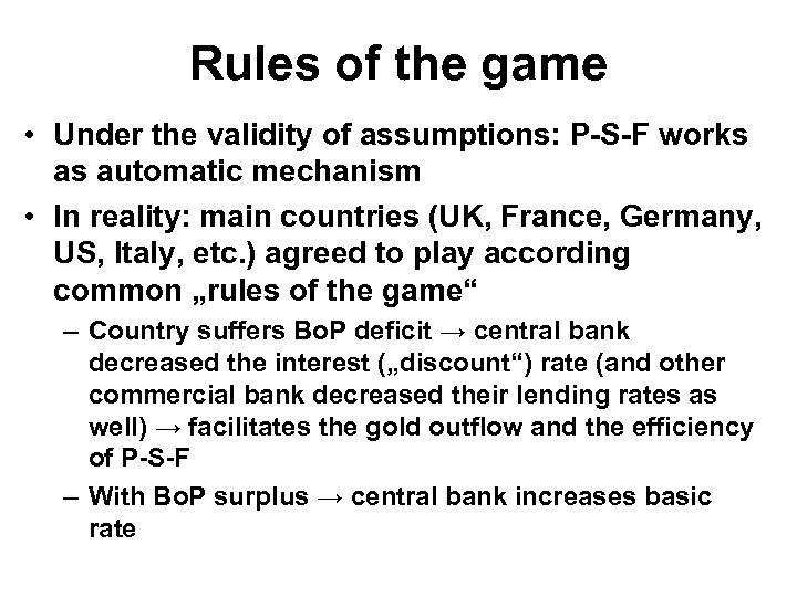 Rules of the game • Under the validity of assumptions: P-S-F works as automatic