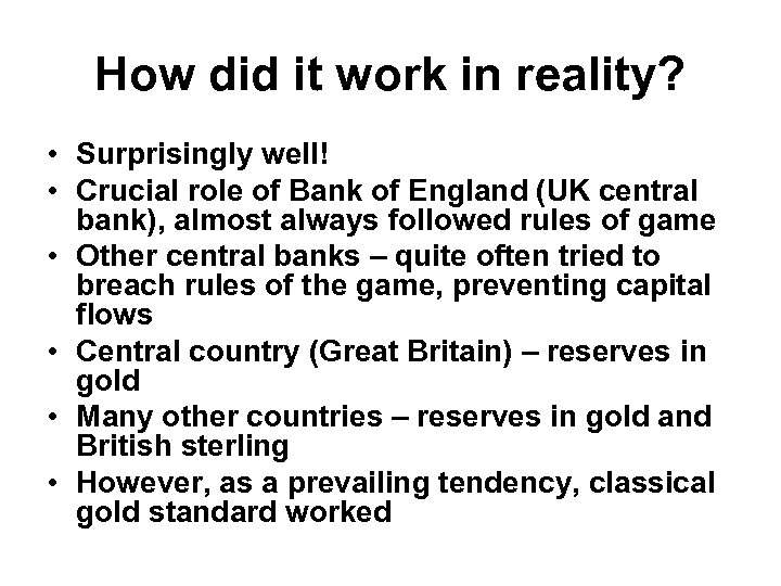 How did it work in reality? • Surprisingly well! • Crucial role of Bank