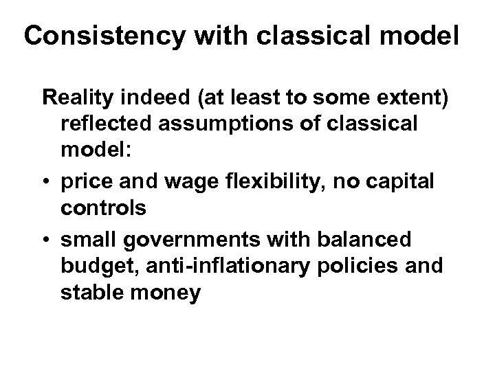 Consistency with classical model Reality indeed (at least to some extent) reflected assumptions of