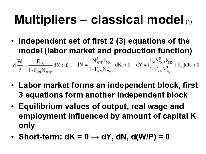Multipliers – classical model (1) • Independent set of first 2 (3) equations of