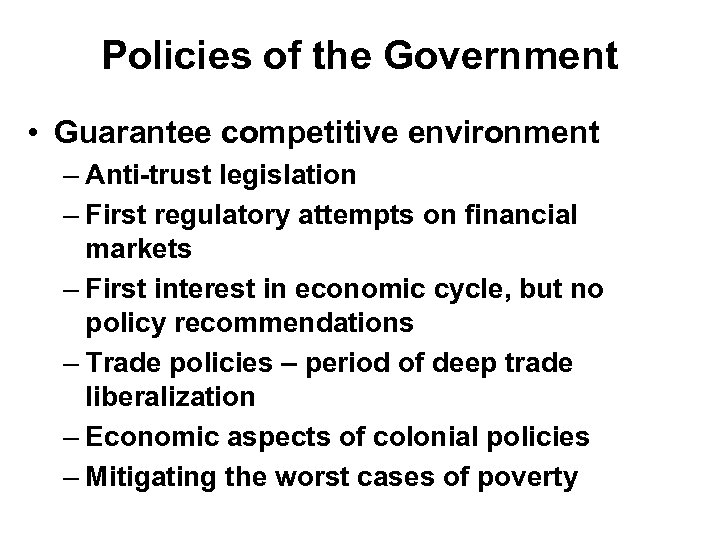 Policies of the Government • Guarantee competitive environment – Anti-trust legislation – First regulatory