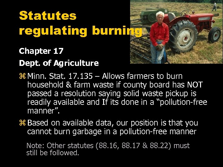 Statutes regulating burning Chapter 17 Dept. of Agriculture z Minn. Stat. 17. 135 –