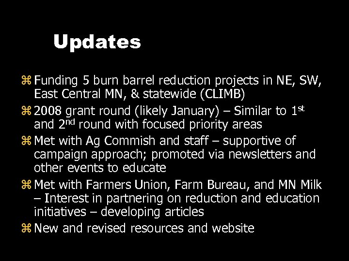 Updates z Funding 5 burn barrel reduction projects in NE, SW, East Central MN,