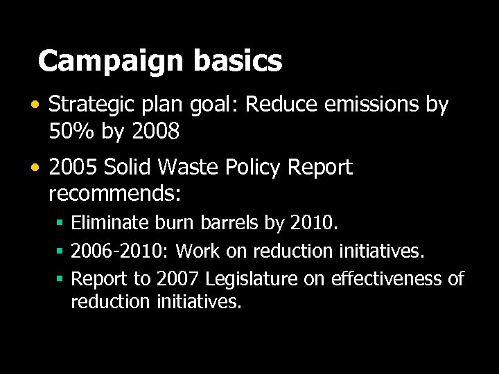 Campaign basics • Strategic plan goal: Reduce emissions by 50% by 2008 • 2005