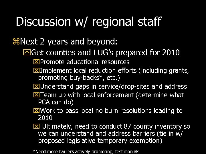 Discussion w/ regional staff z. Next 2 years and beyond: y. Get counties and