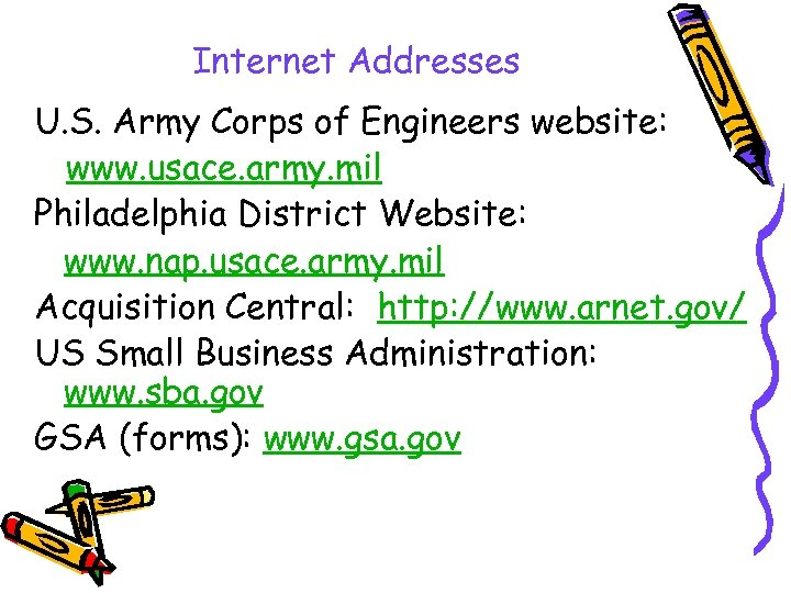 Internet Addresses U. S. Army Corps of Engineers website: www. usace. army. mil Philadelphia