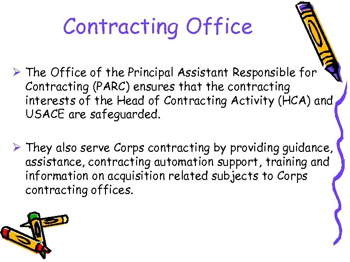Contracting Office Ø The Office of the Principal Assistant Responsible for Contracting (PARC) ensures