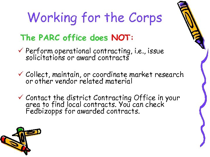 Working for the Corps The PARC office does NOT: ü Perform operational contracting, i.
