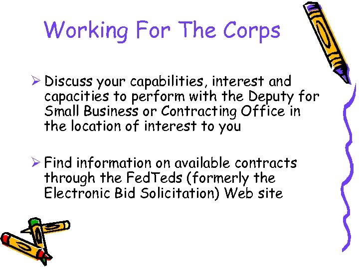 Working For The Corps Ø Discuss your capabilities, interest and capacities to perform with