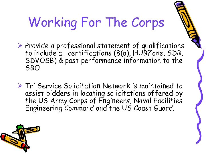 Working For The Corps Ø Provide a professional statement of qualifications to include all