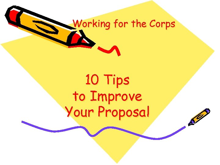 Working for the Corps 10 Tips to Improve Your Proposal