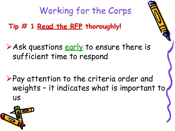 Working for the Corps Tip # 1 Read the RFP thoroughly! Ø Ask questions