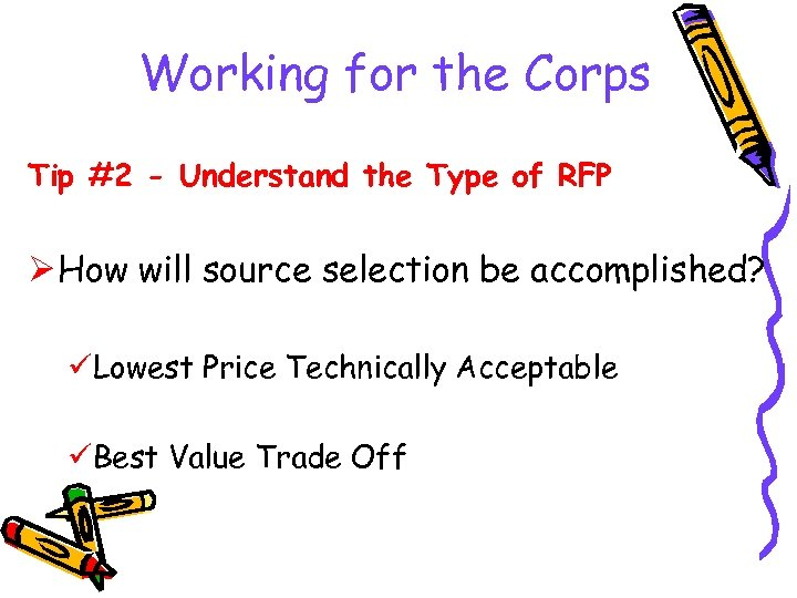 Working for the Corps Tip #2 - Understand the Type of RFP Ø How