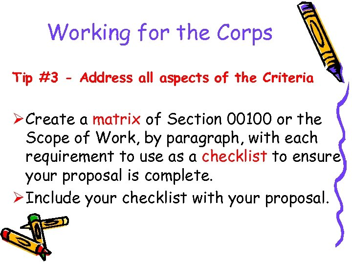 Working for the Corps Tip #3 - Address all aspects of the Criteria Ø