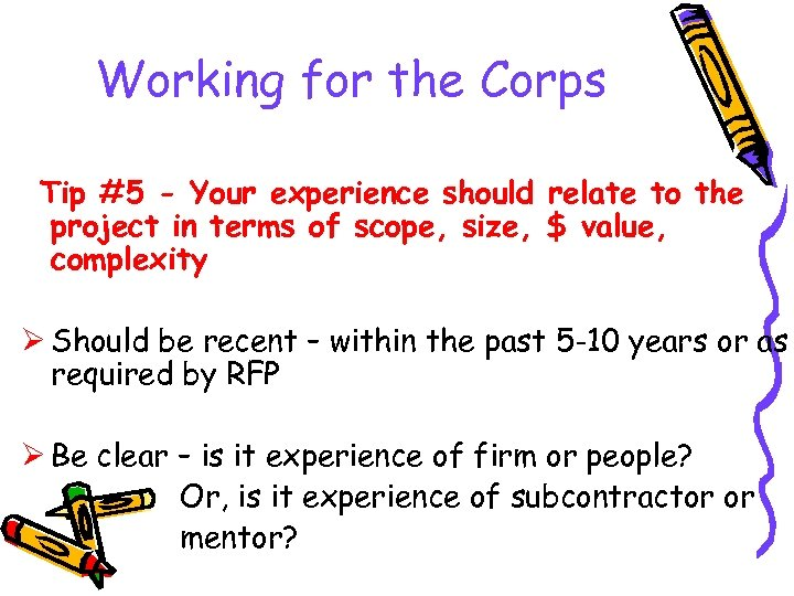 Working for the Corps Tip #5 - Your experience should relate to the project
