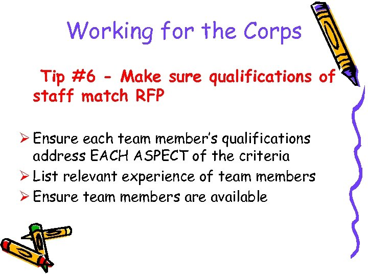 Working for the Corps Tip #6 - Make sure qualifications of staff match RFP