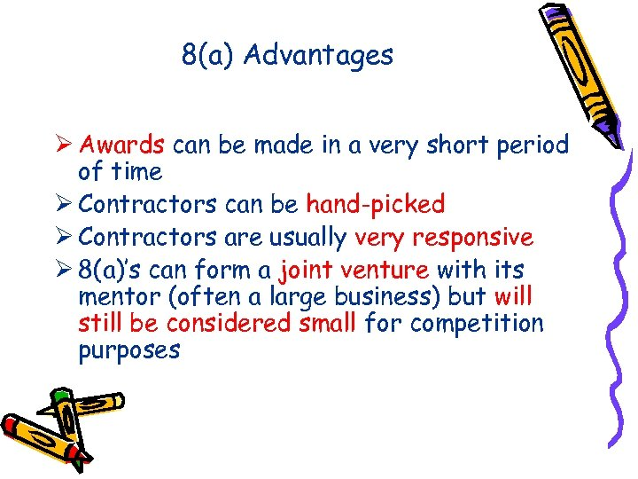 8(a) Advantages Ø Awards can be made in a very short period of time