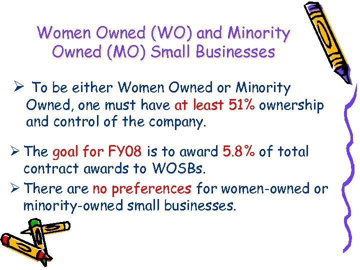 Women Owned (WO) and Minority Owned (MO) Small Businesses Ø To be either Women