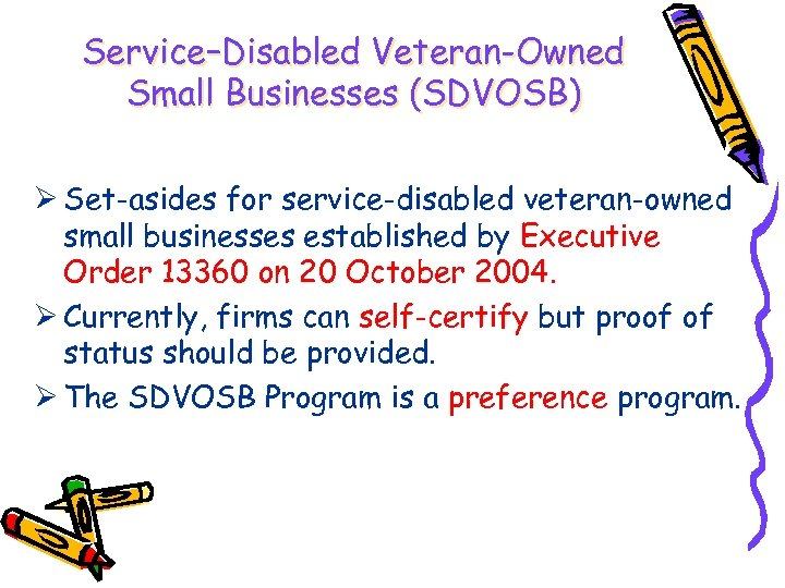 Service–Disabled Veteran-Owned Small Businesses (SDVOSB) Ø Set-asides for service-disabled veteran-owned small businesses established by
