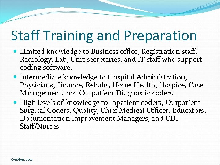 Staff Training and Preparation Limited knowledge to Business office, Registration staff, Radiology, Lab, Unit