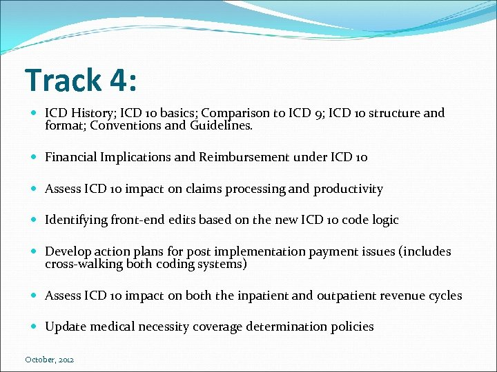 Track 4: ICD History; ICD 10 basics; Comparison to ICD 9; ICD 10 structure