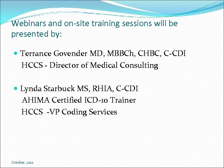 Webinars and on-site training sessions will be presented by: Terrance Govender MD, MBBCh, CHBC,