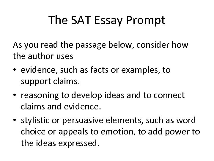 sat essays prompts The sat essay was added to the sat in march 2005 after a request by colleges the following is a list of essay topics the sat reasoning test, formerly called the scholastic aptitude test, the.