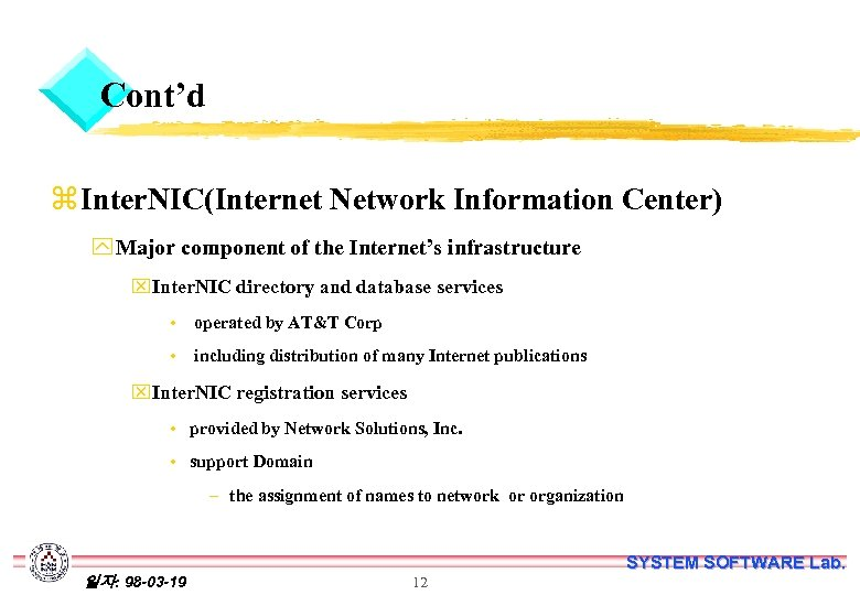 Cont'd z Inter. NIC(Internet Network Information Center) y Major component of the Internet's infrastructure