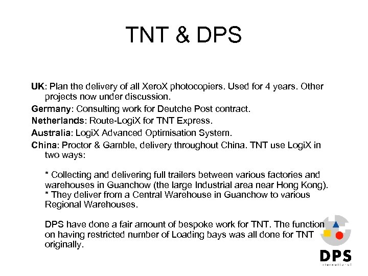 TNT & DPS UK: Plan the delivery of all Xero. X photocopiers. Used for
