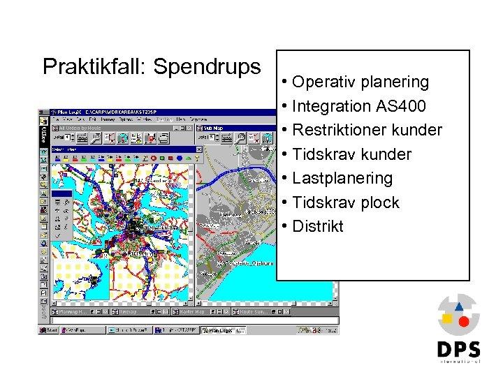 Praktikfall: Spendrups • Operativ planering • Integration AS 400 • Restriktioner kunder • Tidskrav