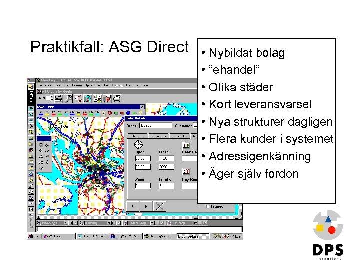 """Praktikfall: ASG Direct • Nybildat bolag • """"ehandel"""" • Olika städer • Kort leveransvarsel"""