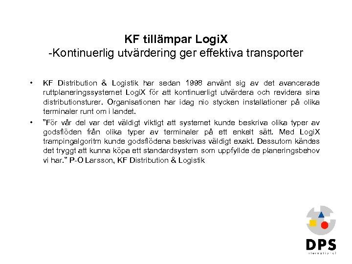 KF tillämpar Logi. X -Kontinuerlig utvärdering ger effektiva transporter • • KF Distribution &