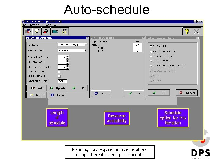 Auto-schedule Length of schedule Resource availability Planning may require multiple iterations using different criteria
