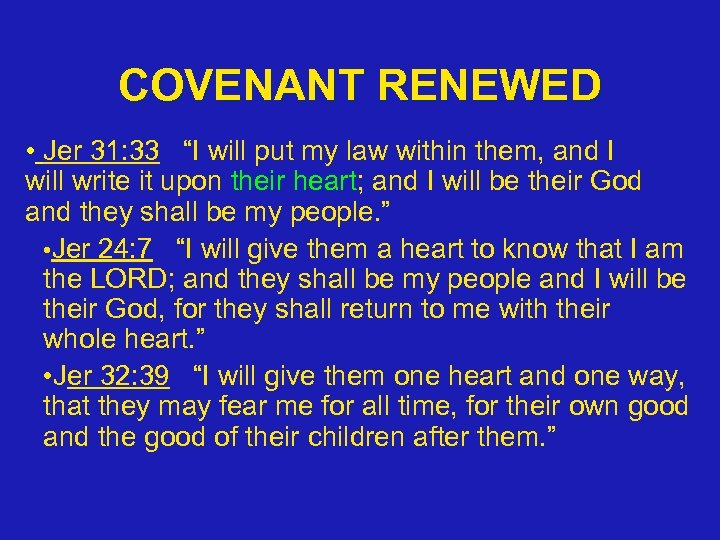"COVENANT RENEWED • Jer 31: 33 ""I will put my law within them, and"