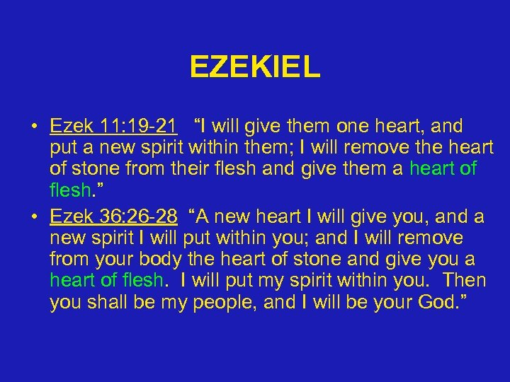 "EZEKIEL • Ezek 11: 19 -21 ""I will give them one heart, and put"