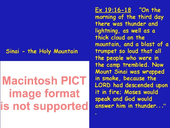 "Sinai - the Holy Mountain Ex 19: 16 -18 ""On the morning of the"