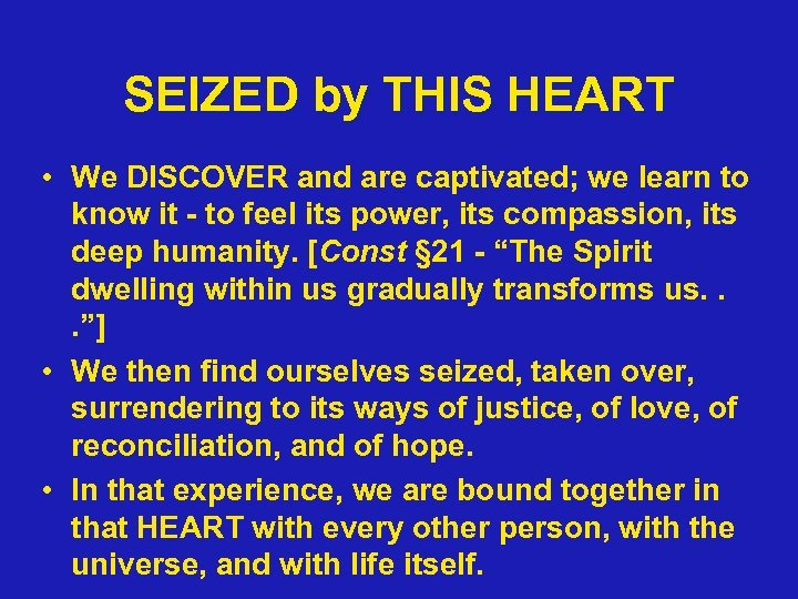 SEIZED by THIS HEART • We DISCOVER and are captivated; we learn to know