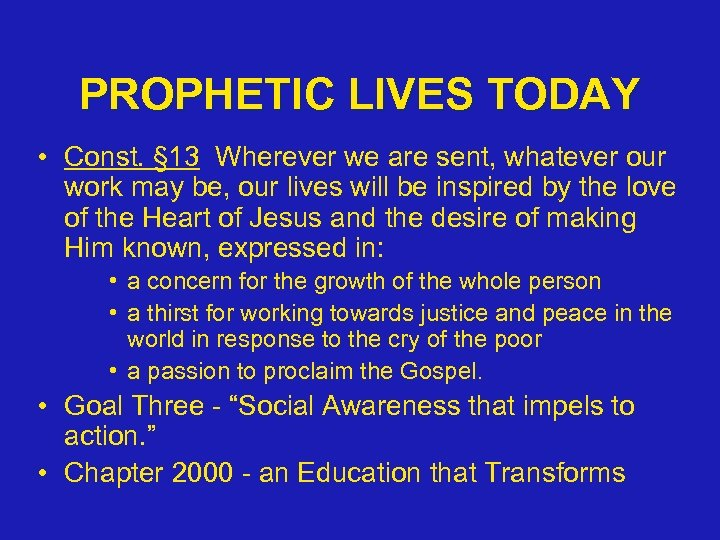 PROPHETIC LIVES TODAY • Const. § 13 Wherever we are sent, whatever our work