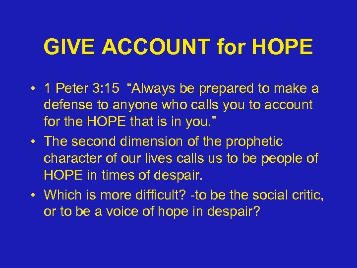"GIVE ACCOUNT for HOPE • 1 Peter 3: 15 ""Always be prepared to make"