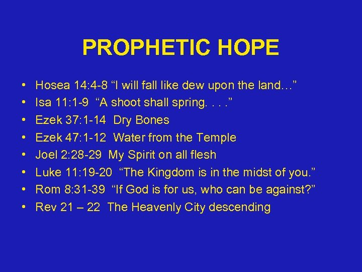 "PROPHETIC HOPE • • Hosea 14: 4 -8 ""I will fall like dew upon"