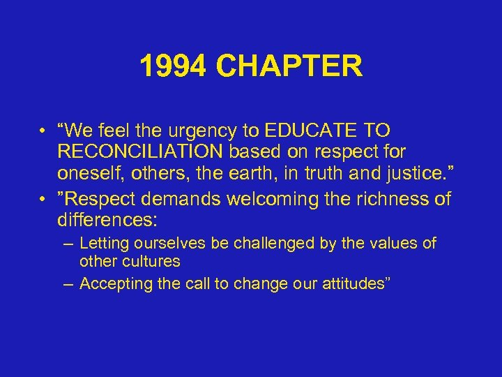 "1994 CHAPTER • ""We feel the urgency to EDUCATE TO RECONCILIATION based on respect"
