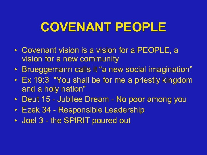 COVENANT PEOPLE • Covenant vision is a vision for a PEOPLE, a vision for