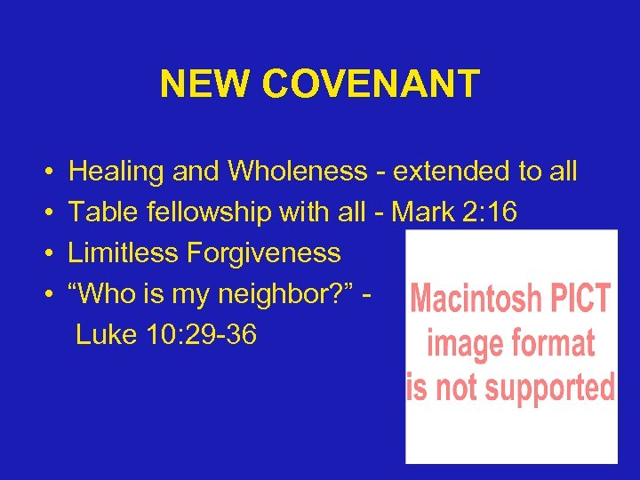 NEW COVENANT • • Healing and Wholeness - extended to all Table fellowship with