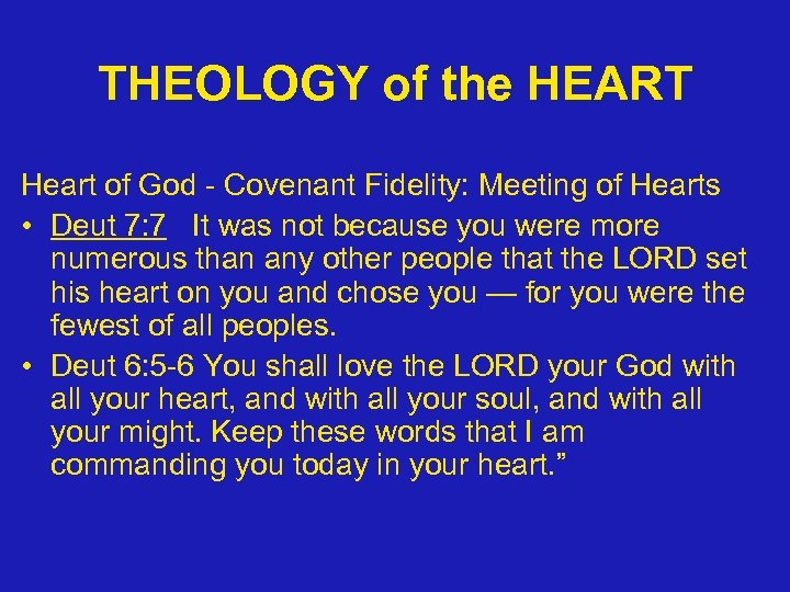 THEOLOGY of the HEART Heart of God - Covenant Fidelity: Meeting of Hearts •