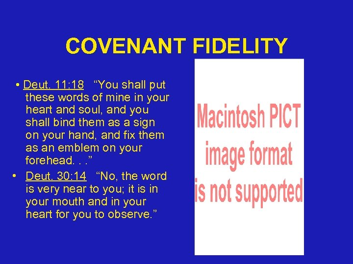 "COVENANT FIDELITY • Deut. 11: 18 ""You shall put these words of mine in"