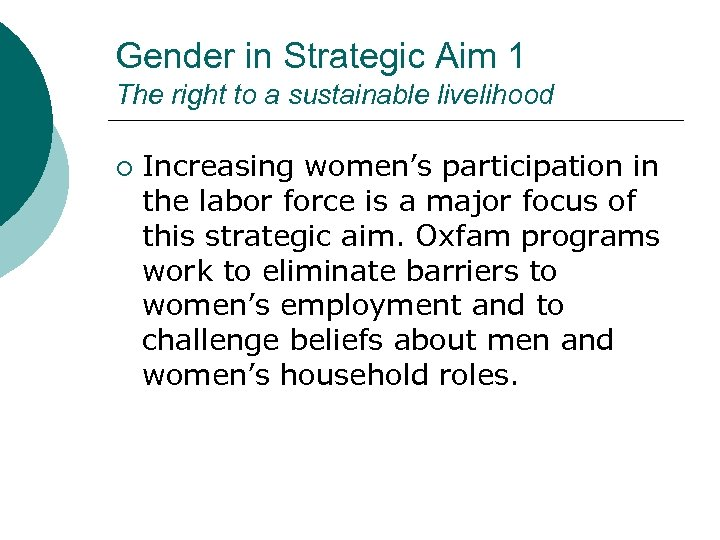 Gender in Strategic Aim 1 The right to a sustainable livelihood ¡ Increasing women's