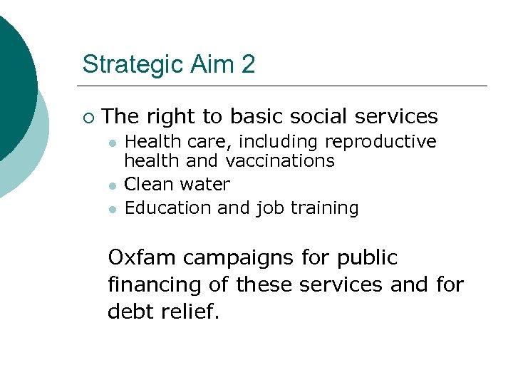 Strategic Aim 2 ¡ The right to basic social services l l l Health